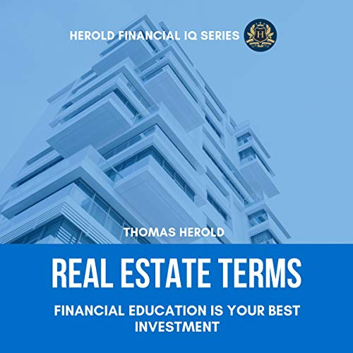 Real Estate Terms - Financial Education Is Your Best Investment audiobook cover art