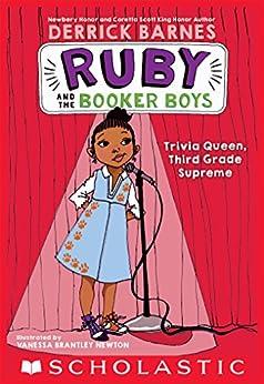 Trivia Queen, Third Grade Supreme (Ruby and the Booker Boys #2) by [Derrick D. Barnes, Vanessa Brantley Newton]