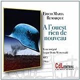 A l'ouest rien de nouveau (1CD audio MP3) by Erich-Maria Remarque (2013-03-16) - CDL éditions - 16/03/2013