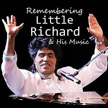 Remembering Little Richard & His Music