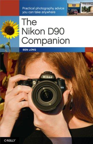The Nikon D90 Companion: Practical Photography Advice You Can Take Anywhere (English Edition)
