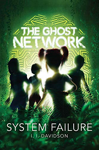 The Ghost Network (Book 3), Volume 3: System Failure