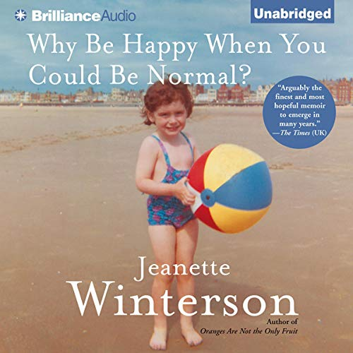 Why Be Happy When You Could Be Normal? Audiobook By Jeanette Winterson cover art