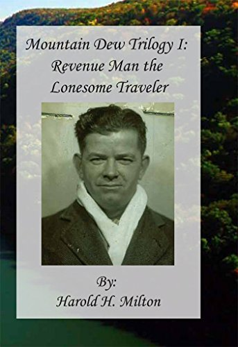 Mountain Dew Trilogy I: Revenue Man the Lonesome Traveler (English Edition)