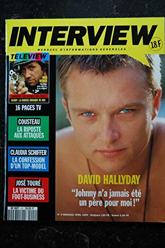 INTERVIEW 9 1993 Avril David HALLYDAY Claudia SCHIFFER Cousteau Jodie FOSTER Véronique SANSON Serge REGGIANI
