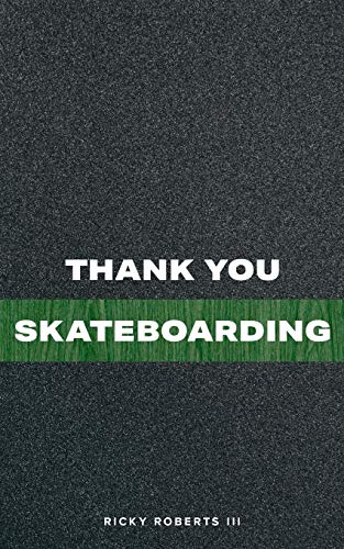 Compare Textbook Prices for Thank You Skateboarding  ISBN 9780578626239 by Roberts III, Ricky