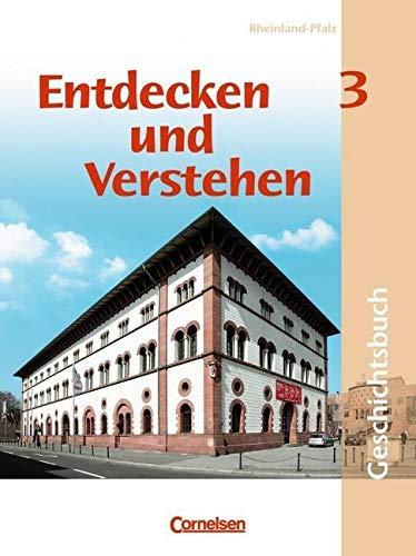 Entdecken und verstehen - Geschichtsbuch - Rheinland-Pfalz 2005 - Band 3: Von der Herrschaft Napoleons bis zur Weimarer Republik - Schülerbuch