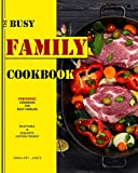 The Busy Family Cookbook: Preferred Cookbook for busy families. (Enjoyable and exquisite editing format ) (English Edition)