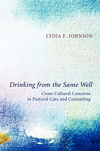 Drinking from the Same Well: Cross-Cultural Concerns in Pastoral Care and Counseling