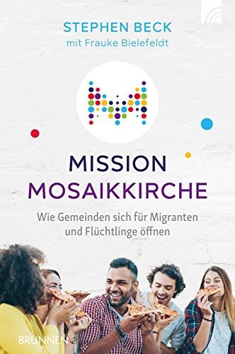 Mission Mosaikkirche: Wie Gemeinden sich für Migranten und Flüchtlinge öffnen