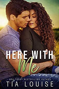 Here With Me: A best friend's older brother, second-chance romance (Fight for Love Book 3) by [Tia Louise]