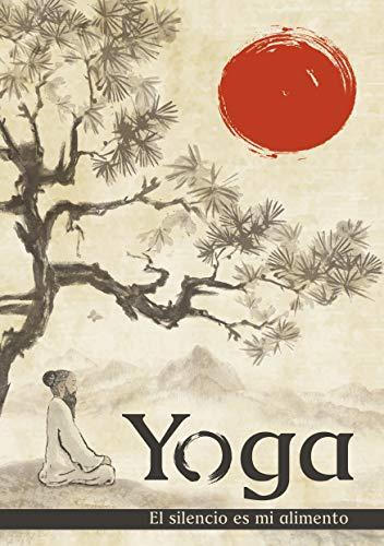 Yoga el silencio es mi alimento