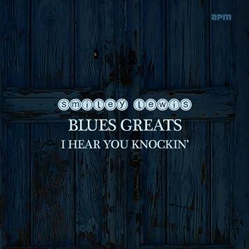 I Hear You Knockin' - Blues Greats