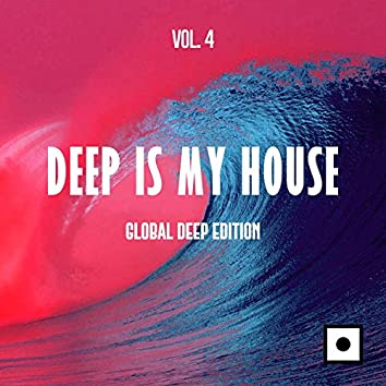Deep Is My House, Vol. 4 (Global Deep Edition)