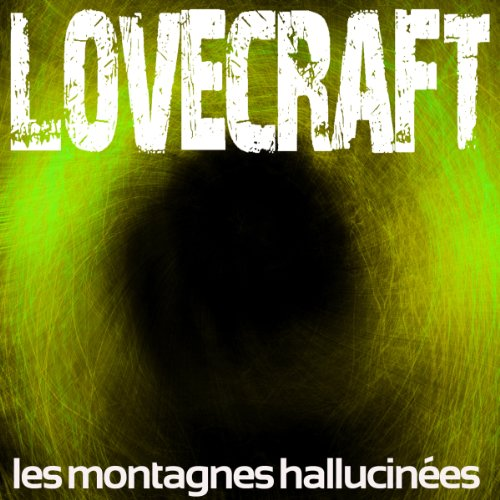 Les montagnes hallucinées                   By:                                                                                                                                 H. P. Lovecraft                               Narrated by:                                                                                                                                 Rémi Pous                      Length: 4 hrs and 38 mins     Not rated yet     Overall 0.0