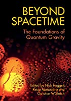 Beyond Spacetime: The Foundations of Quantum Gravity Front Cover