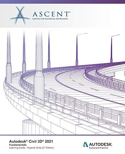 Autodesk Civil 3D 2021: Fundamentals (Imperial Units): Autodesk Authorized Publisher