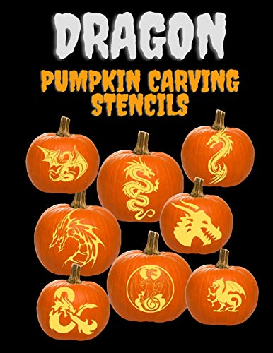 Dragon Pumpkin Carving Stencils: 25+ Dragon Patterns, Including Medieval, Ornate, Fire-Breathing, and More, Ranging from Easy to Advanced