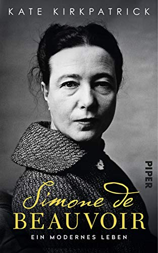 Simone de Beauvoir: Ein modernes Leben