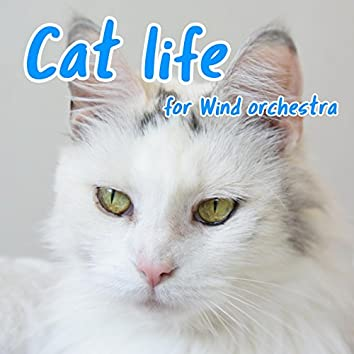 Cat life (for Wind orchestra)