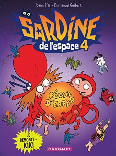 Sardine de l'espace - Tome 4 - Le Remonte-kiki