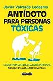 Antídoto para personas tóxicas (Antonio Valero)...