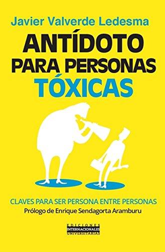 Antídoto para personas tóxicas (Antonio Valero)