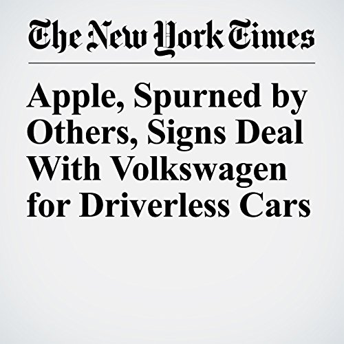 Apple, Spurned by Others, Signs Deal With Volkswagen for Driverless Cars copertina