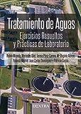 TRATAMIENTO DE AGUAS: EJERCICIOS RESUELTOS Y PRÁCTICAS DE LABORATORIO