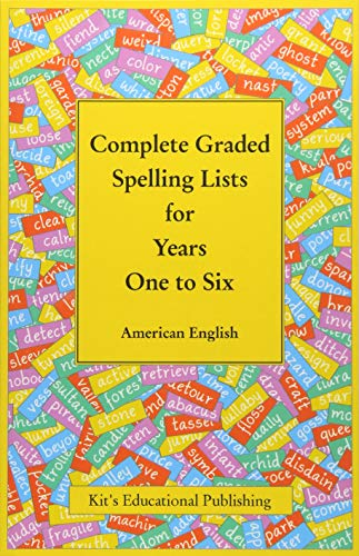 Complete Graded Spelling Lists for Years One to Six: American English
