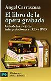 El libro de la ópera grabada: Guía de las mejores interpre