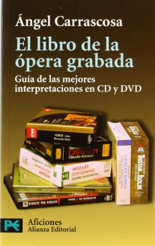 El libro de la ópera grabada: Guía de las mejores interpretaciones en CD y DVD (El libro de bolsillo - Varios)