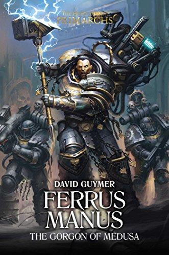 Ferrus Manus (The Horus Heresy: Primarchs)