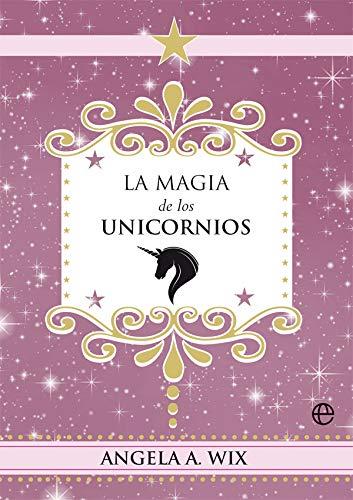 La magia de los unicornios (Fuera de colección)
