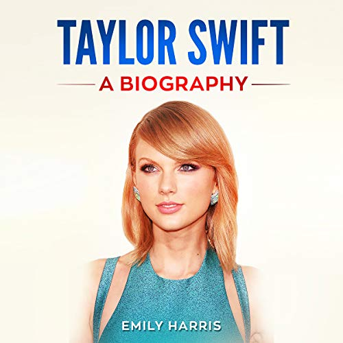 Taylor Swift: A Biography audiobook cover art