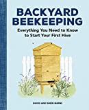 Backyard Beekeeping: Everything You Need to Know to Start Your First...