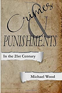 Crimes & Punishments: In the 21st Century