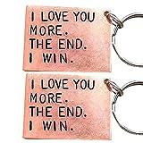 ertertre Śmieszny breloczek do kluczy, 'I Love You More The End I Win' zabawny brelok urodzinowy spersonalizowany prezent dla niego/niej nie jest łatwy do wyblaknięcia