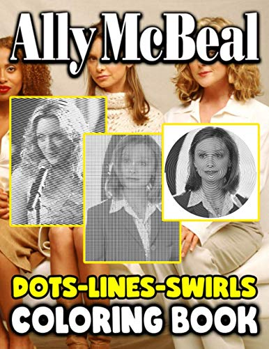 Ally Mcbeal Dots Lines Swirls Coloring Book: Fantastic Ally Mcbeal Swirls-Dots-Diagonal Activity Books For Adults