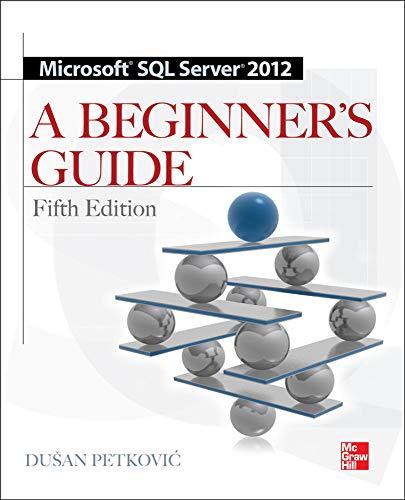 Microsoft SQL Server 2012 - A Beginners Guide (Beginner\'s Guides)