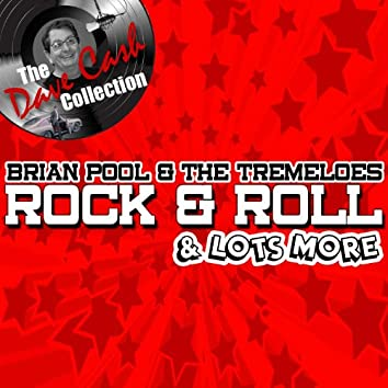 Rock & Roll And Lots More - [The Dave Cash Collection]