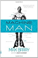 Machine Man (Vintage Contemporaries) by Max Barry(2011-08-09)