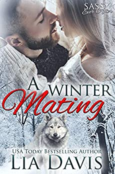 A Winter Mating: Sassy Ever After by [Lia Davis]