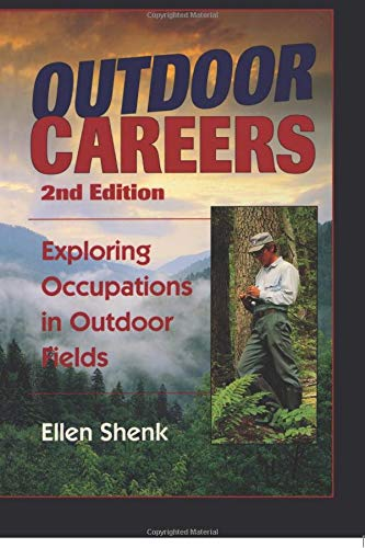 Compare Textbook Prices for Outdoor Careers: Exploring Occupations in Outdoor Fields Second Edition ISBN 0011557028737 by Shenk, Ellen