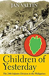 Children of Yesterday: The 24th Infantry Division in the Philippines