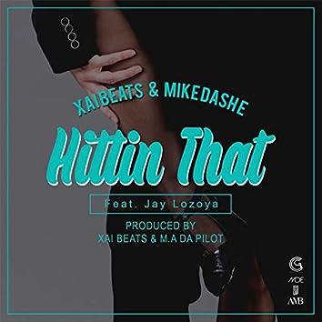Hittin That (feat. Jay Lozoya)