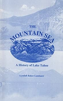 Unbound The mountain sea: A history of Lake Tahoe Book