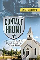 Contact Front: A Devotional Guide for Church Security in Perilous Times