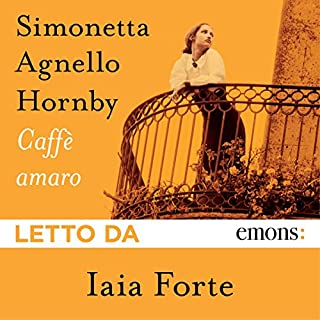 Caffè amaro                   Di:                                                                                                                                 Simonetta Agnello Hornby                               Letto da:                                                                                                                                 Iaia Forte                      Durata:  12 ore e 7 min     199 recensioni     Totali 4,3
