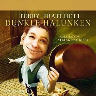 Dunkle Halunken                   Autor:                                                                                                                                 Terry Pratchett                               Sprecher:                                                                                                                                 Stefan Kaminski                      Spieldauer: 11 Std. und 27 Min.     453 Bewertungen     Gesamt 4,5